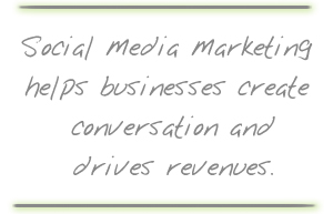 Social Media Marketing helps businesses create conversation and drives revenues.