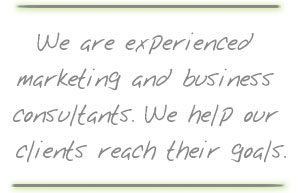 We are experienced marketing and business consultants. We help our clients reach their goals.