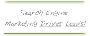 Search Engine Marketing Drives Leads
